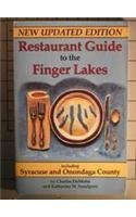 Restaurant Guide to the Finger Lakes: Including Syracuse and Onondaga County Syracuse Restaurant