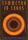 Symmetry in Chaos: A Search for Pattern in Mathematics, Art, and Nature by Michael Field (1996-08-08)