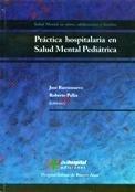 Practica hospitalaria en salud mental pediatrica/ Hospital practice in pediatric mental health (Para Profesionales) por Jose Barrionuevo