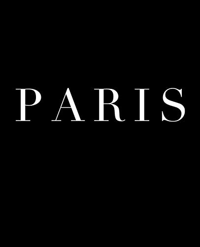 Paris: A decorative book for coffee tables, bookshelves and interior design styling | Stack deco books together to create a custom look in any room (Cities of the World in Black, Band 2) -