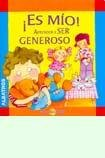 Es Mio! Aprender a Ser Generoso/ It´s Mine! Learning How to Be Generous (Mis Valores) por Maria Paz Rospide