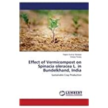 Effect of Vermicompost on Spinacia Oleracea L. in Bundelkhand, India