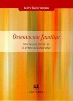 Orientacion familiar de Beatriz Alvarez Gonzalez (19 ene 2009) Tapa blanda