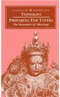 Preparing for Tantra: The Mountain of Blessings (Classica of Middle Asia) por Tson-kha-pa Blo-bzan-grags-pa