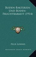 Boden-Bakterien Und Boden-Fruchtbarkeit (1914)