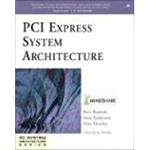 PCI Express System Architecture (Mindshare PC System Architecture)