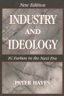 Industry and Ideology: I. G. Farben in the Nazi Era by Peter Hayes (2000-12-21)