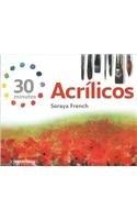 Acrilicos/Acrylic: 30 Minutos/30 Minutes por Soraya French