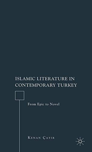 Islamic Literature in Contemporary Turkey: From Epic to Novel