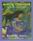 Maya's Children : The Story of La Llorona by Rudolfo A. Anaya (1997-05-01) bei Amazon kaufen
