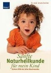 Sanfte Naturheilkunde für mein Kind: Sichere Hilfe bei allen Beschwerden