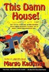 This Damn House: My Subcontract With America by Margo Kaufman (1997-08-11)