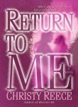 [Return to Me] [by: Christy Reece]