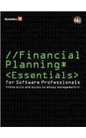 Financial Planning Essentials for Software Professionals: Bits and Bytes to Money Management