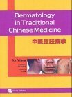 Dermatology in Traditional Chinese Medicine, 1e by Xu Yihou (2004) Hardcover
