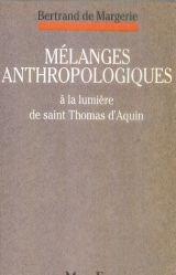 Mlanges anthropologiques :  la lumire de saint Thomas d'Aquin
