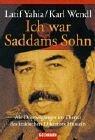 Ich war Saddams Sohn: Als Doppelgänger im Dienst des irakischen Diktators Hussein by Latif Yahia (2003-02-05) - Latif Yahia