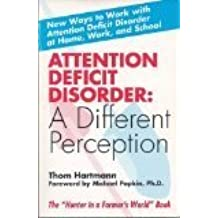 Attention Deficit Disorder: A Different Perception by Thomas Hartmann (1993-07-02)