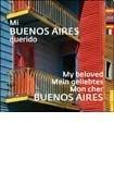 Mi Buenos Aires querido/My Beloved Buenos Aires por Sophie Le Comte