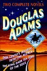 Two Complete Novels: Dirk Gently's Holistic Detective Agency/the Long Dark Tea-Time of the Soul: Written by Douglas Adams, 1995 Edition, Publisher: Random House Value Pub [Hardcover]