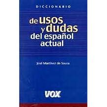 Diccionario De Usos Y Dudas Del Español Actual.