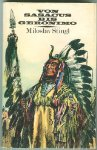 Von Sasacus bis Geronimo. Auf den Spuren des Freiheitskampfes nordamerikanischer Indianer. [Aus dem Tschechischen übersetzt von Gustav Just]. Das Taschenbuch Nr. 162.