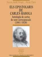 Els epistolaris de Carles Rahola: Antologia de cartes de cent corresponsals (1901-1939) (Biblioteca Abat Oliba) por Narcis-Jordi Arago