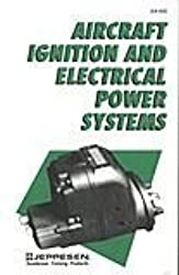 Aircraft Ignition and Electrical Power Systems by Dale Crane (1977-04-30)