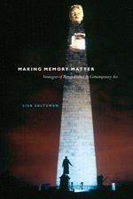 Making Memory Matter: Strategies of Remembrance in Contemporary Art por Lisa Saltzman