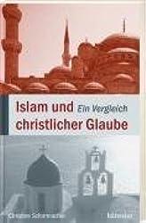 Islam und christlicher Glaube: Ein Vergleich