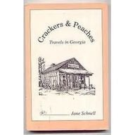 Crackers & Peaches: Travels in Georgia First edition by Schnell, Jane (1997) Paperback