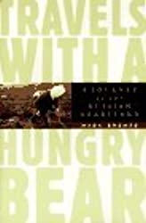 Travels With a Hungry Bear: A Journey to the Russian Heartland by Mark Kramer (1996-01-01)