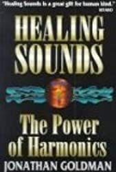 Healing Sounds: The Power of Harmonics (Revised Edition) by Jonathan Goldman (1996-07-02)