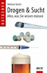 Drogen & Sucht: Ein Handbuch über alles was Sie wissen müssen (Beltz Taschenbuch)