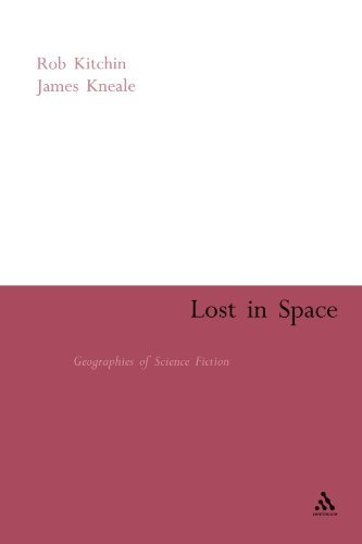 Lost in Space: Geographies of Science Fiction (Continuum Collection Series) by Rob Kitchin (2011-02-06)