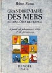 Grand bréviaire des mers et des côtes de France : Le guide du plaisancier côtier et du promeneur