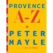 Provence A-Z by Peter Mayle (2006-10-31)