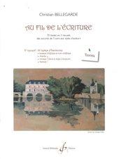 Méthodes et pédagogie BILLAUDOT BELLEGARDE CHRISTIAN - AU FIL DE L'ECRITURE VOLUME 3, TEXTES - FORMATION MUSICALE Formation musicale - solfège