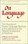 On Language: The Diversity of Human Language-Structure and its Influence on the Mental Development of Mankind (Texts in German Philosophy) by Wilhelm Freiherr von Humboldt (1988-07-29)