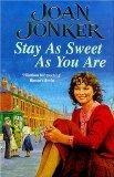 Stay as Sweet as You are [Paperback] by Jonker, Joan