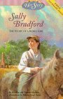 Sally Bradford: The Story of a Rebel Girl (Her Story Series) by Dorothy Hoobler (1997-04-03) bei Amazon kaufen