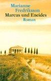 Marcus und Eneides. Roman - MARIANNE FREDRIKSSON