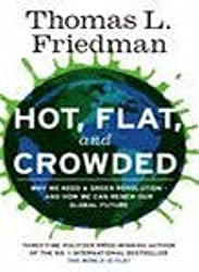 Hot, Flat, and Crowded: Why We Need a Green Revolution--and How it Can Renew America by Thomas L. Friedman (2008-08-02)