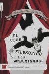 Sunday Philosophy Club (1: El Club Filosofico de los Domingos = The Sunday Philosophy Club (Isabel Dalhousie, Band 1))