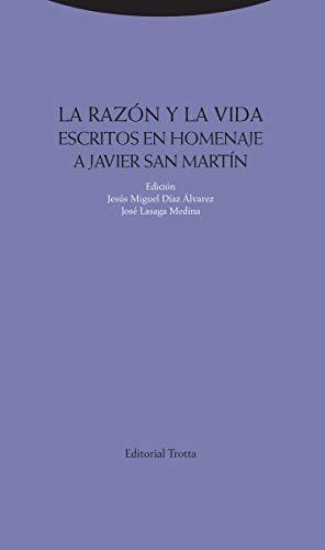 La razón y la vida: Escritos en homenaje a Javier San Martín (Estructuras y procesos. Filosofía) por Jesús M. Díaz Álvarez