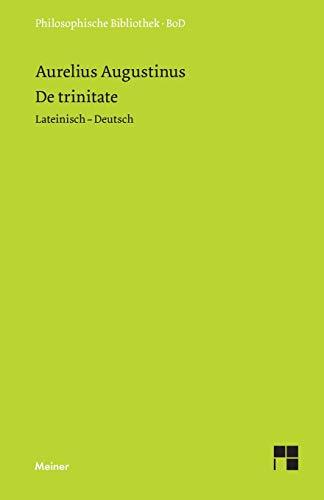 De trinitate: Bücher VIII-XI, XIV-XV, Anhang: Buch V (Philosophische Bibliothek)