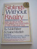 Siblings Without Rivalry/How to Help Your Children Live Together So You Can Live Too by Adele; Mazlish, Elaine Faber (1988-05-07)