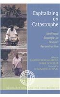 Capitalizing on Catastrophe: Neoliberal Strategies in Disaster Reconstruction (Globalization and the Environment)