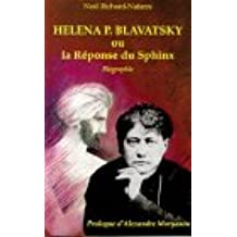 Helena P. Blavatsky, ou la réponse du Sphinx