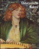 Viktorianische Malerei : Von Turner bis Whistler ; Katalogbuch anlässlich der Ausstellung